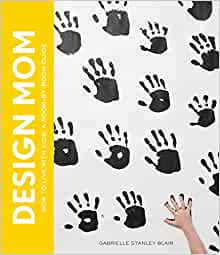 Design Mom How To Live With Kids A Room By Room Guide