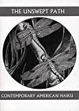 The Unswept Path: Contemporary American Haiku (Companions for the Journey)