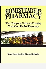 HOMESTEADER'S PHARMACY: The Complete Guide to creating Your Herbal Pharmacy Paperback