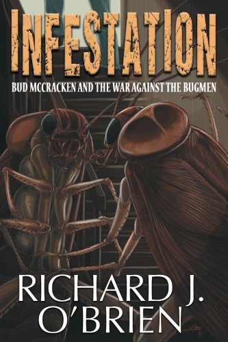 Infestation Bud McCracken and the War Against the Bugmen [O\'Brien, Richard J.] (Tapa Blanda)