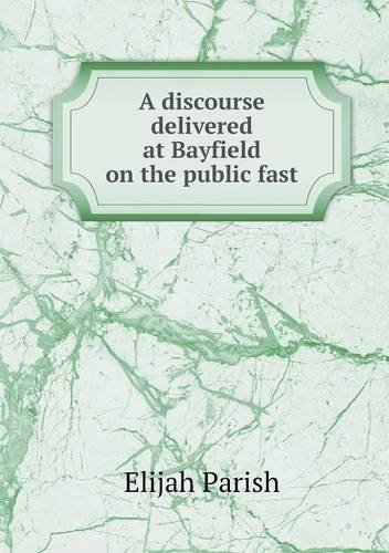 Download A discourse delivered at Bayfield on the public fast pdf