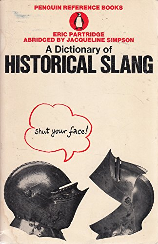 A Dictionary of Historical Slang (Penguin reference books)