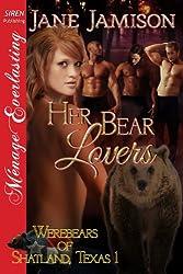 Her Bear Lovers [Werebears of Shatland, Texas 1] (Siren Publishing Menage Everlasting)