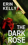 The Dark Rose, Erin Kelly, 1410447308