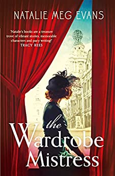The Wardrobe Mistress: An evocative historical romance of hidden secrets that will capture your heart by [Evans, Natalie Meg]
