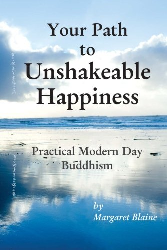 Download Your Path to Unshakeable Happiness: Practical Modern Day Buddhism pdf