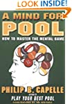 A Mind for Pool: How to Master the Me...