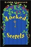 Locked Secrets, Robin Claussen, 0595338445