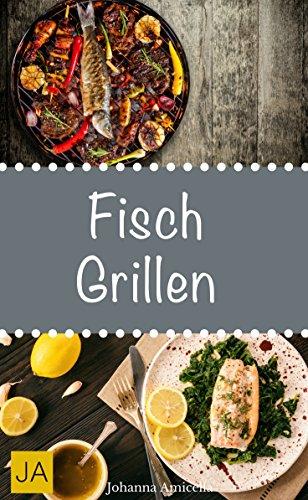 Fisch Grillen 30 Rezepte Fur Leckere Fisch Gerichte Zum Grillen