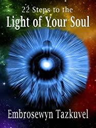 22 Steps to the Light of Your Soul (English Edition)