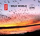 Wild World: A Journey in Sound to the World's Wildest Places