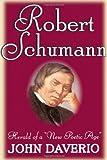 Robert Schumann, John Daverio, 0195091809