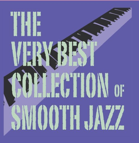 The Very Best Collection Of Smooth Jazz (The Very Best Of Al Jarreau)