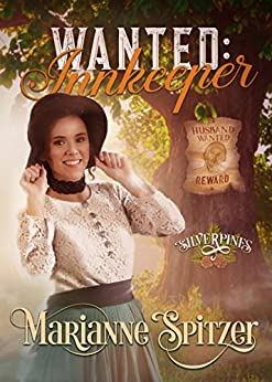 Wanted: Innkeeper: Silverpines Series (Book 6) by [Spitzer, Marianne]