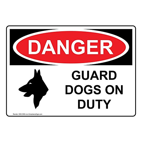 Danger Guard Dogs On Duty OSHA Safety Sign, 7x5 in. Aluminum for Pets/Pet Waste Security/Surveillance No Soliciting/Trespass by ComplianceSigns