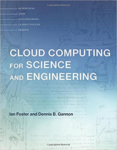 Cloud computing for science and engineering scientific and cloud computing for science and engineering scientific and engineering computation 1st edition fandeluxe Choice Image