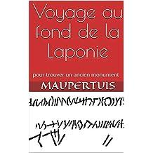 Voyage au fond de la Laponie: pour trouver un ancien monument (French Edition)