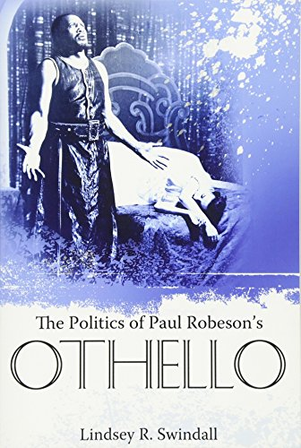 Search : The Politics of Paul Robeson's Othello (Margaret Walker Alexander Series in African American Studies)