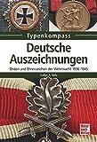 Deutsche Auszeichnungen: Orden und Ehrenzeichen der Wehrmacht 1936-1945 (Typenkompass)