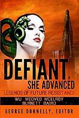 Defiant, She Advanced: Legends of Future Resistance Paperback