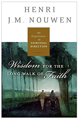 Read Online Spiritual Direction: Wisdom for the Long Walk of Faith pdf epub