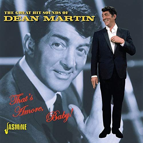 - That's Amore Baby! - The Great Hit Sounds Of Dean Martin [ORIGINAL RECORDINGS REMASTERED] 2CD SET