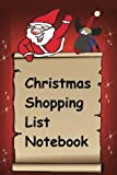 Christmas Shopping List Notebook: Plan your shopping with the Christmas Shopping List Notebook. Write in who to buy for, places to shop, items to buy ... shop more efficiently. Convenient carry size.