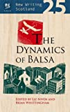 img - for New Writing Scotland 25: The Dynamics of Balsa book / textbook / text book