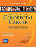 American Cancer Society's Complete Guide to Colorectal Cancer, American Cancer Society, 0944235557