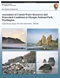 Assessment of Coastal Water Resources and Watershed Conditions at Olympic National Park, Washington, Terrie Klinger and Rachel Greg, 1492701874