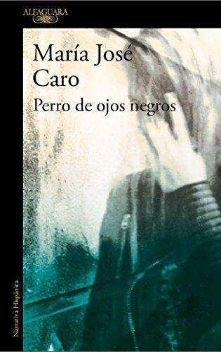 Perro de ojos negros (Spanish Edition) by [Caro, María José]