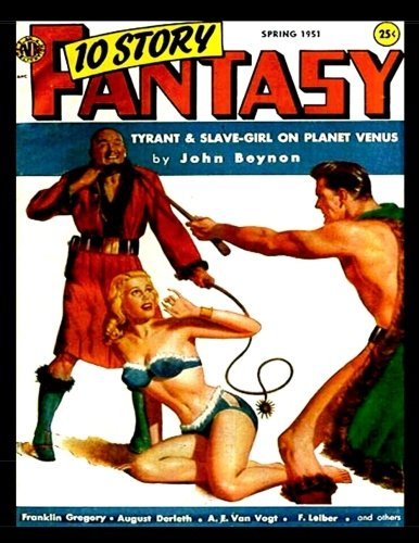 10 Story Fantasy: Golden Age Science Fiction Pulp Magazine - Spring 1951 - Classic Comic Reprint From Golden Age Reprints!