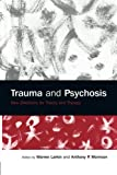 img - for Trauma and Psychosis: New Directions for Theory and Therapy book / textbook / text book