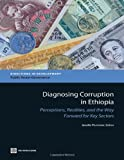 Diagnosing Corruption in Ethiopia: Perceptions, Realities, and the Way Forward for Key Sectors (Directions in Development)