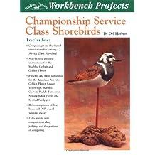 Championship Service Class Shorebirds: Workbench Projects