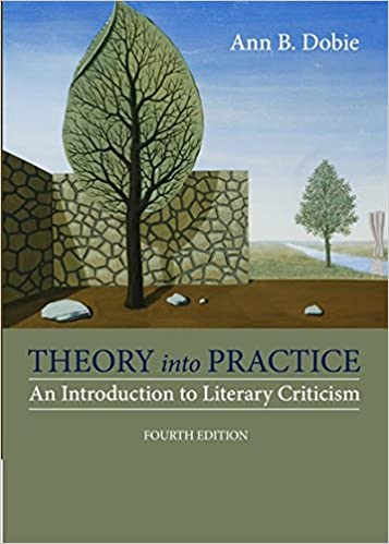 Theory into practice an introduction to literary criticism ann b theory into practice an introduction to literary criticism ann b dobie 9781285052441 amazon books fandeluxe Gallery
