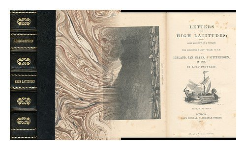 """Letters from High Latitudes : Being Some Account of a Voyage, in 1856, in the Schooner Yacht """"Foam,"""" to Iceland, Jan Mayen, and Spitzbergen"""