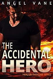 The Accidental Hero (Hero in Paradise Book 1)