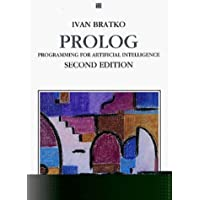 Prolog Programming for Artificial Intelligence by Ivan Bratko (1990-08-01)