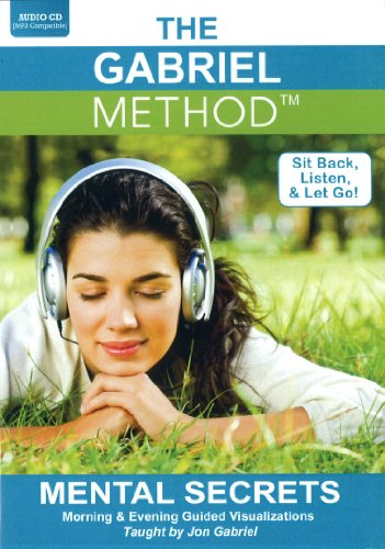 The Gabriel Method: Mental Secrets (Morning & Evening Guided Visualizations) (Ipod Boombox Cd)