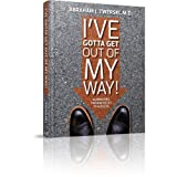 img - for I've Gotta Get Out of My Way - Eliminating the obstacles to success book / textbook / text book