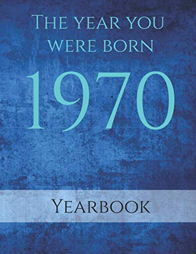 The Year You Were born 1970: Interesting facts in 1970. Topics covered are events of the year, fashion, births, music, movies and much more.