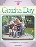 Gotcha Day: A Celebration of Adoption