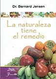 La Naturaleza Tiene el Remedio, Bernard Jensen, 9707322837