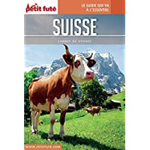 SUISSE 2017 Carnet Petit Futé (Carnet de voyage) (French Edition)