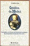 Catalina de Medici, Cordelia Callas, 6074571961