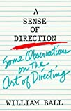 A sense of direction: Some observations on the art of directing