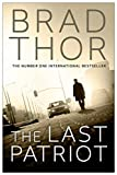 Front cover for the book The Last Patriot by Brad Thor