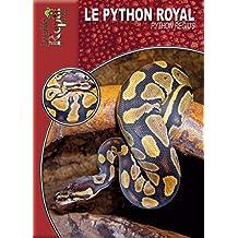 Le python royal: Python regius (Les Guides Reptilmag) (French Edition)