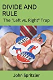 """DIVIDE AND RULE: The """"Left vs. Right"""" Trap (NO RICH AND NO POOR)"""